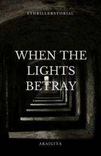 When The Lights Betray
