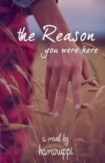 The Reason You Were Here