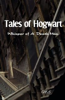 Tale of Hogwarts Whisper of a Death Man