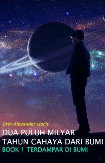 Dua Puluh Milyar Tahun Cahaya Dari Bumi: Book 1 Terdampar di Bumi