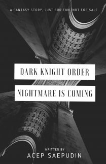 Dark Knight Order Nightmare is Coming