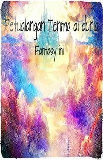 Petualangan Tenma di dunia Fantasy yang menakjubkan ini