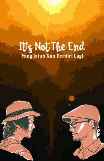 It's Not The End: Yang Jatuh Kan Berdiri Lagi