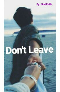 Don't Leave!