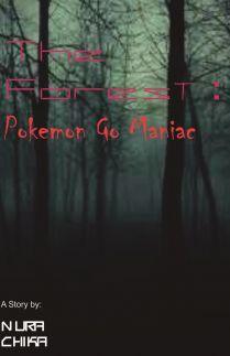 The Forest: Pokemon Go Maniac