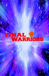 FINAL WARRIORS