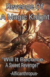 Revenge Of A Magic Knight