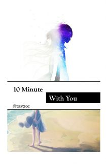 10 Minute With You