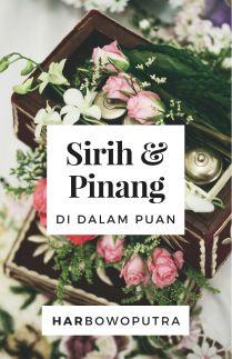 Sirih & Pinang di Dalam Puan