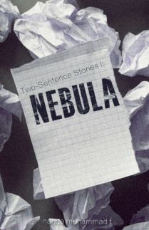 Two Sentence Stories I Nebula