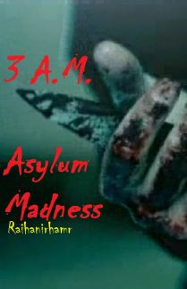 3 A.M. Asylum Madness