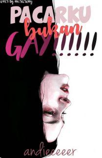 Pacarku Bukan Gay!!!