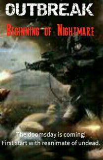 OUTBREAK - Beginning of Nightmare