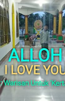 ALLOH,  I LOVE YOU