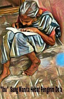 Ibu Sang Wanita Hebat Pengirim Doa