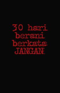 30 Hari Berani Berkata jangan
