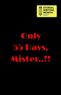 Only 55 days Mister