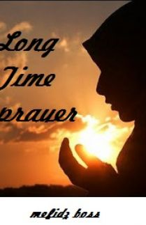 LONG TIME PRAYER