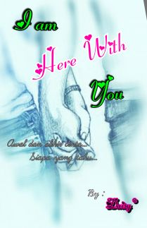 I AM HERE WITH YOU