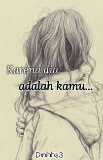 Karena dia adalah kamu