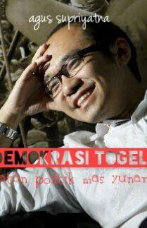 Demokrasi Togel Catatan Politik Mas Yunarto Wijaya
