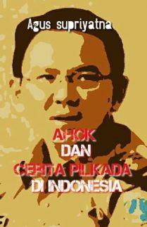 Ahok dan Cerita Pilkada di Indonesia