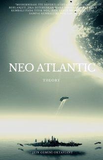 Neo Atlantic Theory