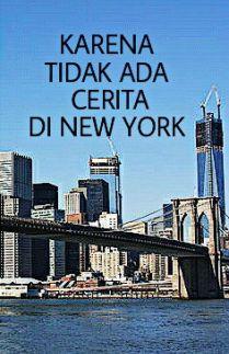 Karena Tidak Ada Cerita di New York