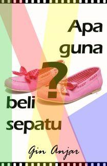 Apa guna beli sepatu