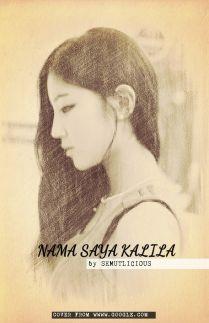 Nama Saya Kalila