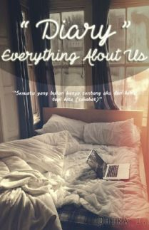Diary Everything About Us