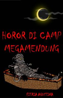 HOROR DI CAMP MEGAMENDUNG