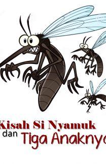 Kisah Si Nyamuk dan Tiga Anaknya