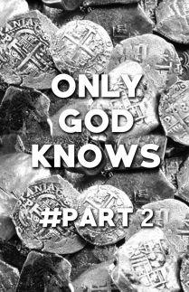 Only God Knows part 2 Datangnya penyelamat