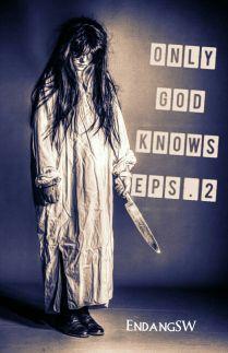 OnlyGodKnows Eps2