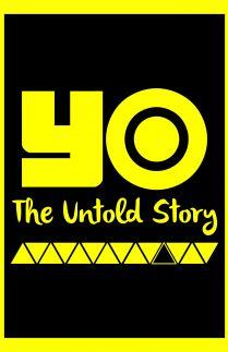 YO The Untold Story