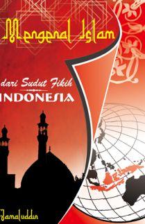 Mengenal Islam Dari Sudut Fikih Indonesia