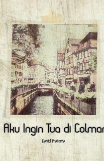 Aku Ingin Tua di Colmar
