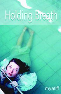 HOLDING BREATH