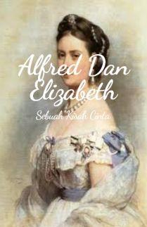 Alfred Dan Elizabeth Sebuah Kisah Cinta