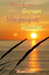 Memburu Sunset Menjemput Sunrise