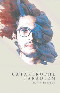 Catastrophic Paradigm