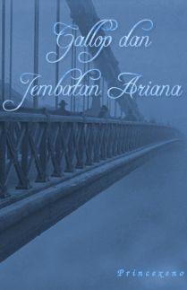 Gallop Dan Jembatan Ariana