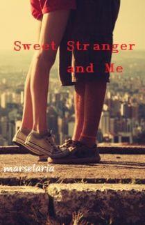 Sweet Stranger and Me