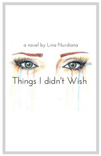 Things I did not Wish