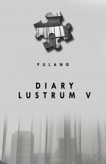 PULANG DIARY LUSTRUM V