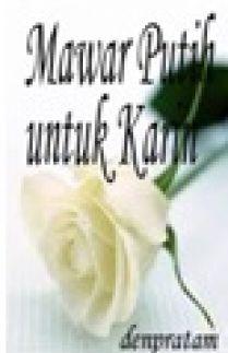 Mawar Putih Untuk Karin