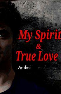 My spirit and True love