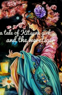 A Tale of Kitsune Girl and The Weretiger