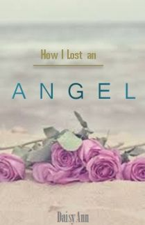 How I Lost an Angel